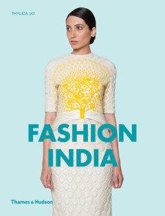 """The new book by Dr Phyllida Jay, published by Thames & Hudson, titled """" Fashion India, with some of my photographs featuring Manish Arora Out now!"""