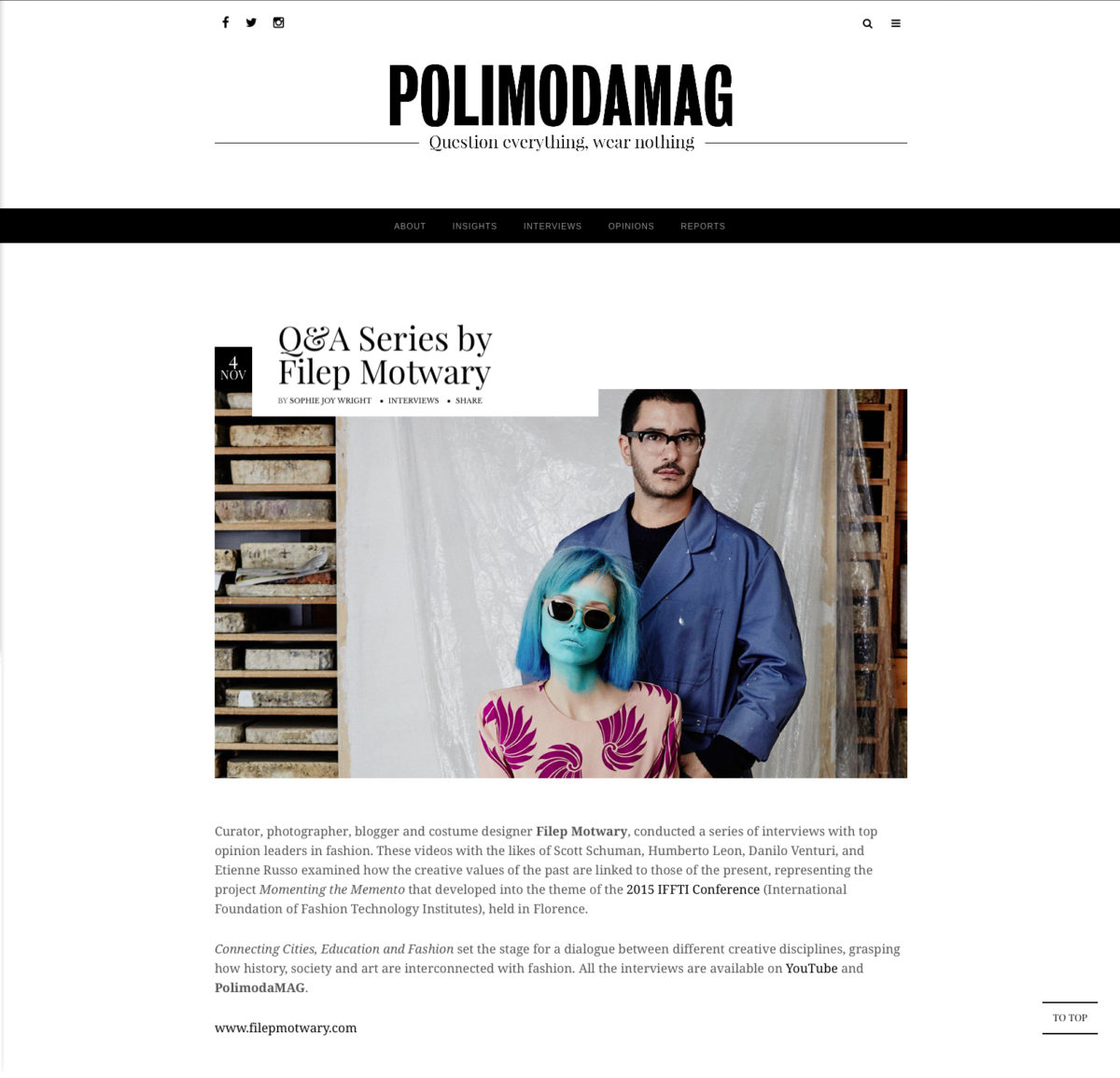Curator, photographer, blogger and costume designer Filep Motwary, conducted a series of interviews with top opinion leaders in fashion. These videos with the likes of Scott Schuman, Humberto Leon, Danilo Venturi, and Etienne Russo examined how the creative values of the past are linked to those of the present, representing the project Momenting the Memento that developed into the theme of the 2015 IFFTI Conference (International Foundation of Fashion Technology Institutes), held in Florence.  Connecting Cities, Education and Fashion set the stage for a dialogue between different creative disciplines, grasping how history, society and art are interconnected with fashion. All the interviews are available on YouTube and PolimodaMAG.  www.filepmotwary.com